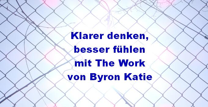 The Work von Byron Katie: Eine einfache und praktische Video ...